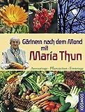 Gärtnern nach dem Mond mit Maria Thun