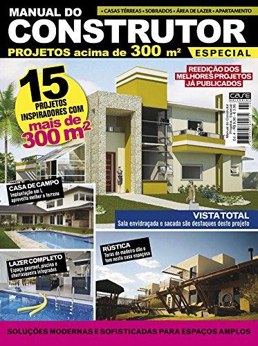 Manual do Construtor Projetos Especial Ed. 4 - 15 Projetos Com Mais de 300 m² (Portuguese Edition) por Edicase