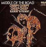 """MIDDLE OF THE ROAD / CHIRPY CHIRPY CHEEP CHEEP / RAININ``N PAININ`/ Originalaufnahme / Bildhülle / RCA # 74-0407 / Deutsche Pressung / 7"""" Vinyl Single Schallplatte"""