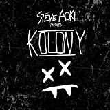 Steve Aoki Presents Kolony [Explicit]