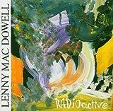Songtexte von Lenny Mac Dowell - Radioactive