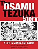 The Osamu Tezuka Story: A Life in Manga and Anime