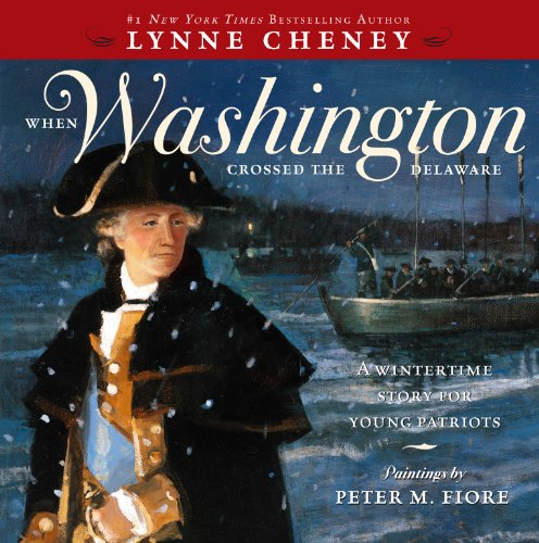 When Washington Crossed the Delaware: A Wintertime Story for Young Patriots Epub Descargar