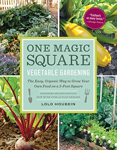 One Magic Square Vegetable Gardening: The Easy, Organic Way to Grow Your Own Food on a 3-Foot Square