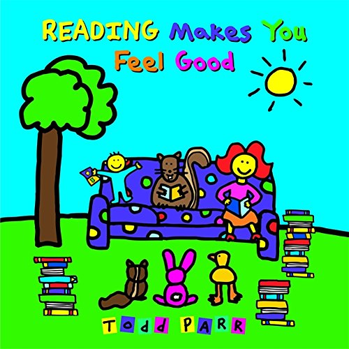 Reading Makes You Feel Good por Todd Parr
