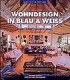 Wohndesign in Blau & Weiss: Räume, Möbel, Keramik, Stoffe