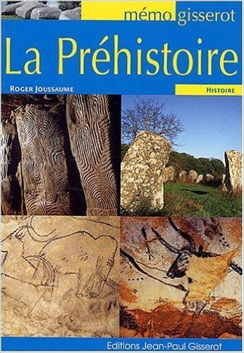 La Prehistoire - Memo de Joussaume Andre ( 23 juin 2008 )