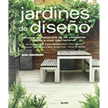 Jardines De Diseno / Gardens by Design: Consejos Profesionales De Los Paisajistas Lideres a Nivel Internacional / Expert Advice from the World's Leading Garden Designers