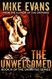 The Unwelcomed An Extreme Thriller Horror Suspense Novel Series: - Psychological Extreme Horror (The Uninvited Book 3)