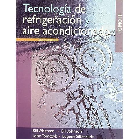 Tecnologia de refrigeracion y aire acondicionado / Refrigeration and Air Conditioning Technology, Vol. 3 (Spanish Edition) by Bill Whitman