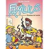 Les Familius, Recettes de famille - Tome 4: Tome 4 (BANDE DESSINEE)