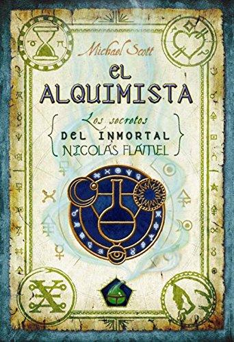 El alquimista (Los secretos del inmortal Nicolas Flamel nº 1) por Michael Scott