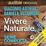 Vivere Naturale. Serie completa: Vivere Naturale 1-10