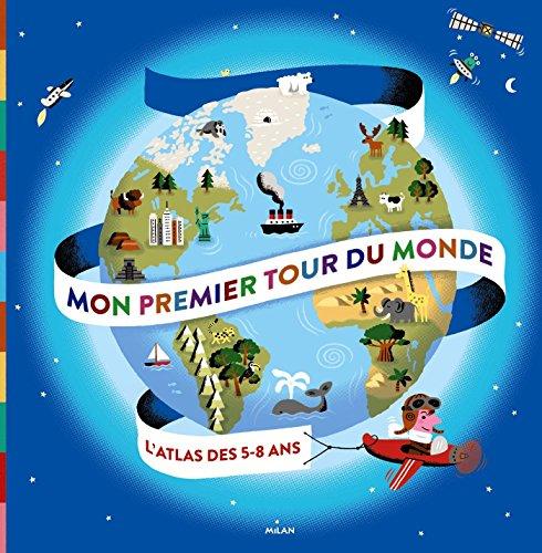 Mon premier tour du monde : L'atlas des 5-8 ans par Didier Mounié