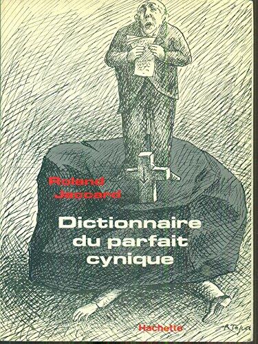 Dictionnaire du parfait cynique par Roland Jaccard