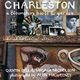 Charleston: A Bloomsbury House and Garden: A Bloomsbury House and Gardens