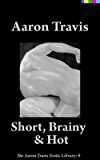 Short, Brainy & Hot (The Aaron Travis Erotic Library Book 9) (English Edition)