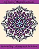 Big Book of Magical Mandalas: Mood Lifting Coloring Book for Adults: Volume 38 (Adult Coloring Patterns)