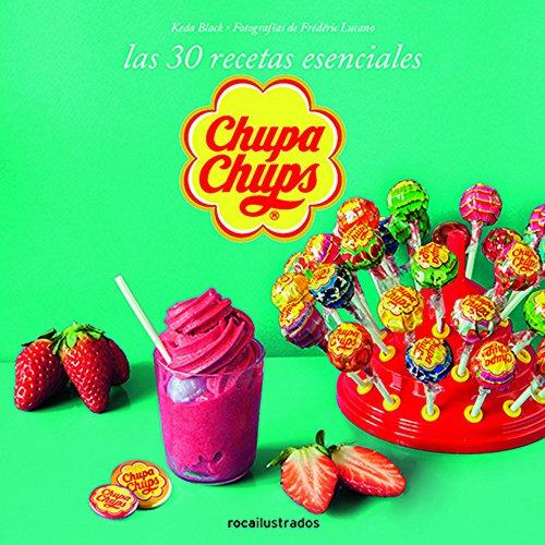 Chupa chups. 30 recetas esenciales (Ilustrados) por Varios Autores