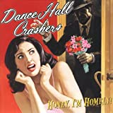 Songtexte von Dance Hall Crashers - Honey, I'm Homely!