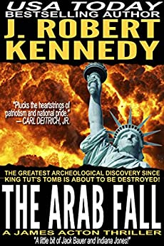 The Arab Fall (A James Acton Thriller, Book #6) (James Acton Thrillers) by [Kennedy, J. Robert]