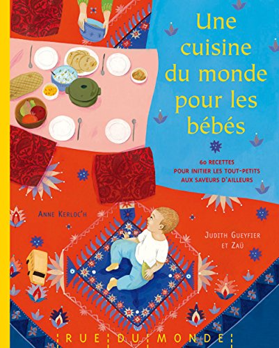 Une cuisine du monde pour les bébés par Anne Kerloc'h