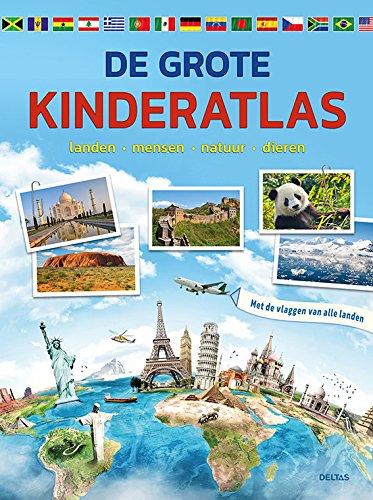 De grote kinderatlas: landen - mensen - natuur - dieren