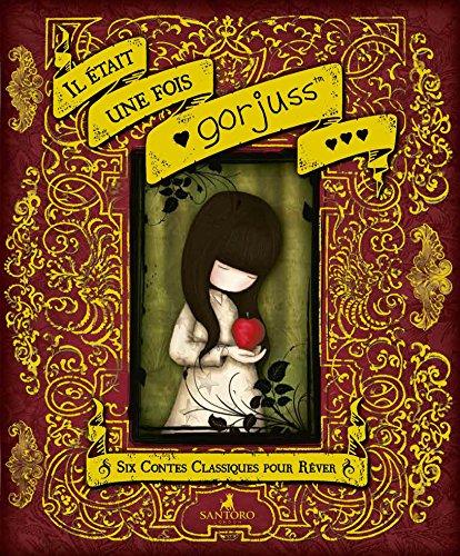 Il était une fois Gorjuss: Six contes classiques pour rêver par Collectif