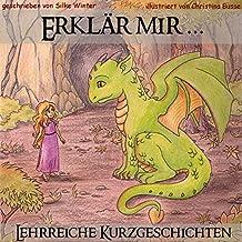 Erklär mir .: Lehrreiche Kurzgeschichten für Kinder