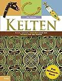 Kelten: Das Mitmach-Buch. Essen, spielen, schreiben und sich kleiden wie die Kelten - Joe Fullman