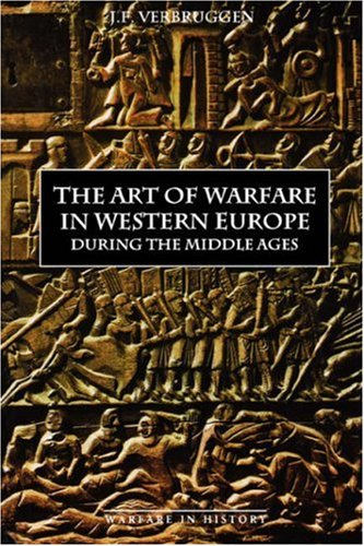 The Art of Warfare in Western Europe During the Middle Ages from the Eighth Century: 3 (Warfare in History) por J. F. Verbruggen