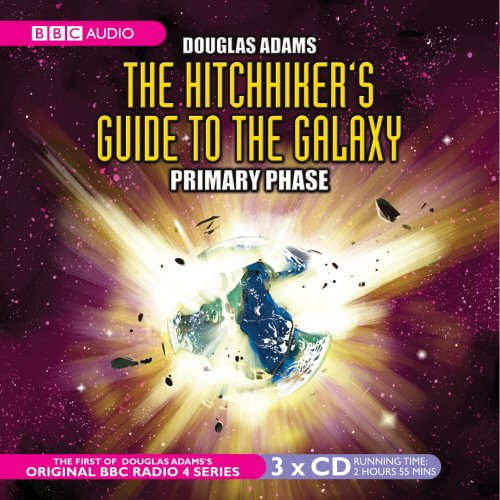 The Hitchhiker's Guide To The Galaxy: Primary Phase (BBC Radio Collection)