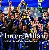 Inter Milan : L'histoire du club et de ses plus grands joueurs