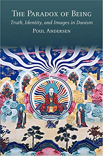 The Paradox of Being: Truth, Identity, and Images in Daoism (Harvard-Yenching Institute Monograph Series, Band 120)