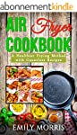 Air Fryer Cookbook: A Healthier Fryin...