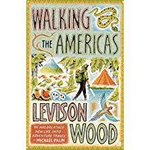 Walking the Americas: 'A wildly entertaining account of his epic journey' Daily Mail