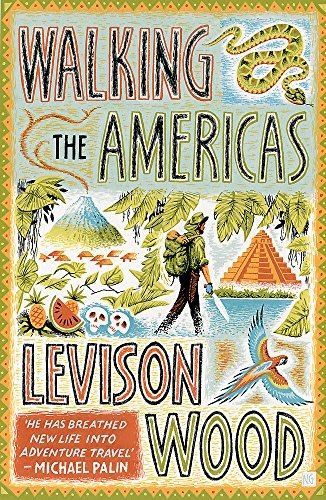 Walking the Americas: \'A wildly entertaining account of his epic journey\' Daily Mail
