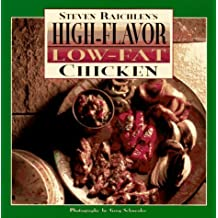 Steven Raichlen's High-Flavor, Low-Fat Chicken by Steven Raichlen (1996-01-01)