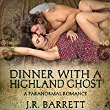 Dinner with a Highland Ghost: A Paranormal Romance