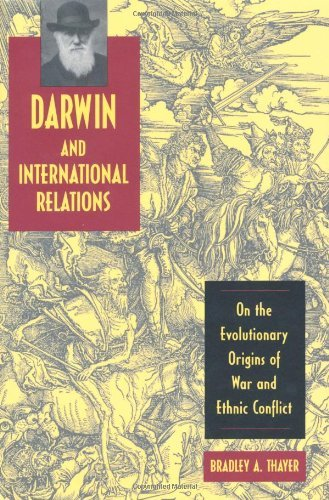 Darwin and International Relations: On the Evolutionary Origins of War and Ethnic Conflict