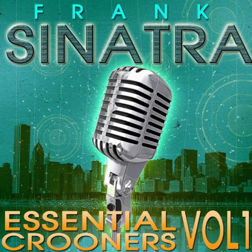 Essential Crooners Vol 1 - Fra...