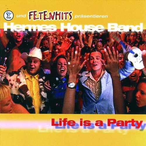 Life Is a Party (Hermes House Band-das Album)