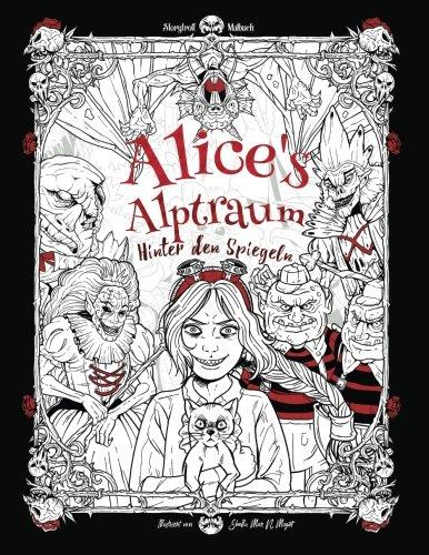 Alice's Alptraum - Hinter den Spiegeln: Horror Malbuch für Erwachsene (Alice im Wunderland, Halloween)