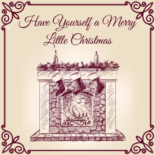 Have Yourself a Merry Little Christmas: An Anthology of Christmas Classics by Perry Como, Roy Orbison, Rosemary Clooney, The Beach Boys, And More