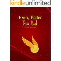 Harry Potter Quiz book : For Kids and Adults (Facts and Trivia)