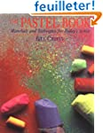 The Pastel Book: Materials and Techni...