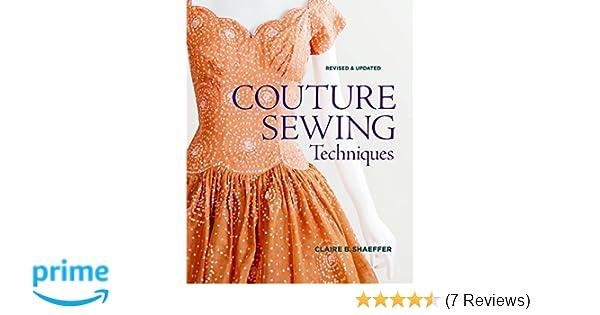 Couture Sewing Techniques: Amazon.de: Claire B. Shaeffer ...