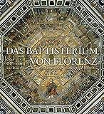 Das Baptisterium von Florenz: Die Darstellung der Engelhierarchien in den Kuppelmosaiken