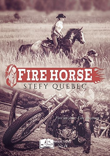 Fire Horse (Something New) par Stefy Québec