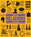 The Religions Book (Big Ideas Simply Explained) by DK Publishing (2013) Hardcover